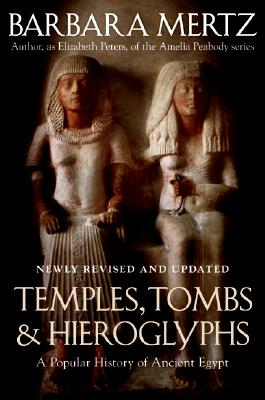 Temples, Tombs & Hieroglyphs: A Popular History of Ancient Egypt, Mertz, Barbara