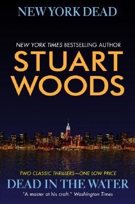 New York Dead/Dead in the Water, Stuart Woods