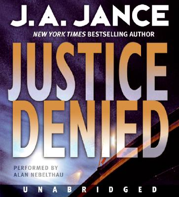 Justice Denied : A Novel of Suspense, J. A. Jance