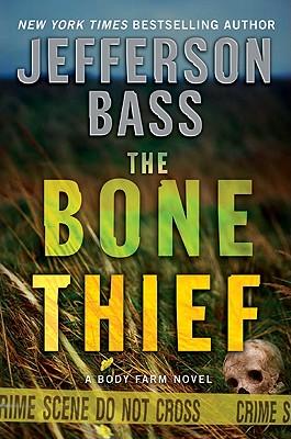 Image for The Bone Thief: A Body Farm Novel (Body Farm Novels)