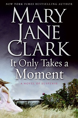 It Only Takes a Moment (Key News Thrillers), Clark, Mary Jane