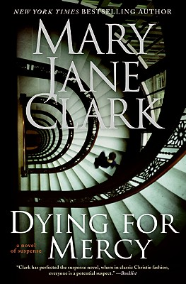 Dying for Mercy: A Novel of Suspense, MARY JANE CLARK