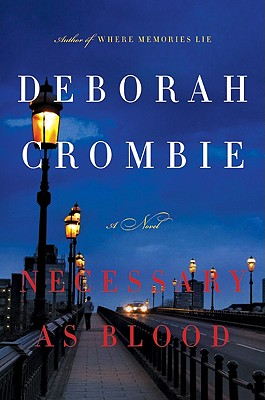 Necessary as Blood (Duncan Kincaid/Gemma James Novels), Deborah Crombie