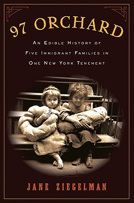 Image for 97 Orchard: An Edible History of Five Immigrant Families in One New York Tenement