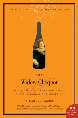 Image for The Widow Clicquot: The Story of a Champagne Empire and the Woman Who Ruled It (P.S.)