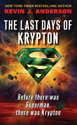 The Last Days of Krypton, Anderson, Kevin J.