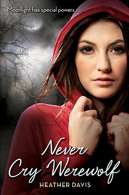 Never Cry Werewolf, Heather Davis