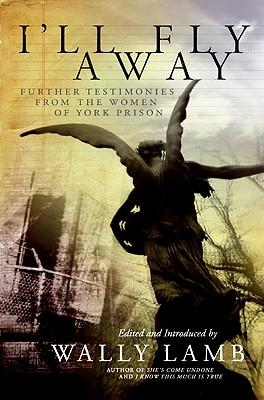 I'll Fly Away, Wally Lamb (ed)