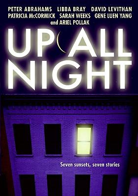 Up All Night, Abrahams, Peter; Bray, Libba; Levithan, David; Weeks, Sarah; Yang, Gene Luen; McCormick, Patricia