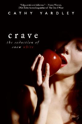 Crave: The Seduction of Snow White (Avon Red), Cathy Yardley