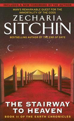 The Stairway to Heaven: Book II of the Earth Chronicles (The Earth Chronicles), Zecharia Sitchin