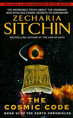 cosmic code: Book VI of the Earth Chronicles, Zecharia Sitchin