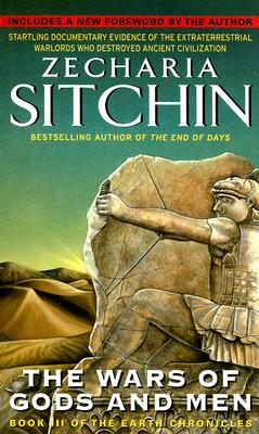 The Wars of Gods and Men: Book III of the Earth Chronicles (The Earth Chronicles), Zecharia Sitchin