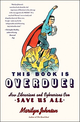 Image for THIS BOOK IS OVERDUE! : HOW LIBRARIANS A
