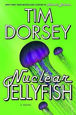 Nuclear Jellyfish: A Novel (Serge Storms), Dorsey, Tim