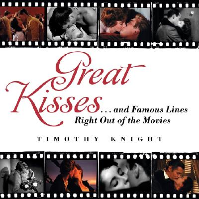 Image for Great Kisses: ...and Famous Lines Right Out of the Movies