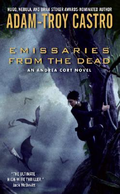 EMISSARIES FROM THE DEAD, ADAM-TROY CASTRO