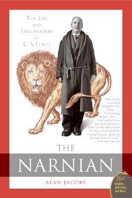 The Narnian: The Life and Imagination of C. S. Lewis, ALAN JACOBS
