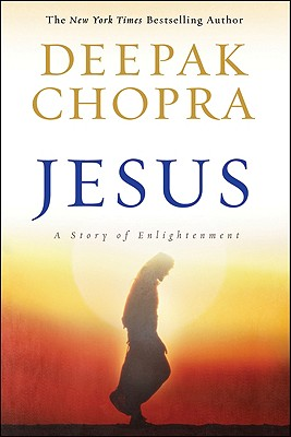 Jesus: A Story of Enlightenment, Chopra, Deepak