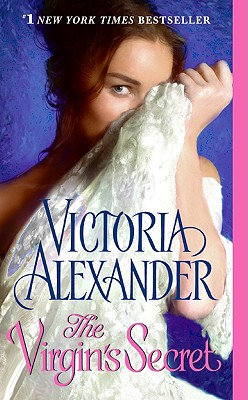 The Virgin's Secret, VICTORIA ALEXANDER