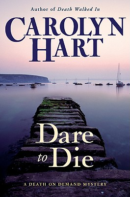 Dare to Die (Death on Demand Mysteries, No. 19), CAROLYN HART