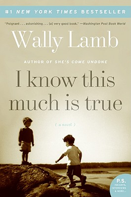I Know This Much Is True: A Novel (P.S.), Wally Lamb