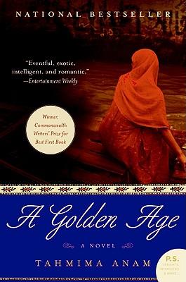 A Golden Age: A Novel (P.S.), Tahmima Anam