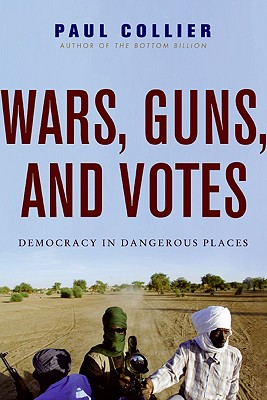 Image for Wars, Guns, and Votes: Democracy in Dangerous Places