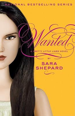 Pretty Little Liars #8: Wanted, Sara Shepard