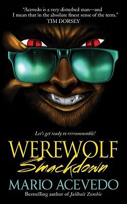Werewolf Smackdown (Felix Gomez), Mario Acevedo