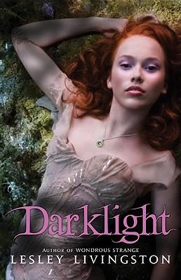 Darklight (Wondrous Strange), Lesley Livingston