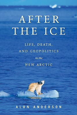 Image for AFTER THE ICE : LIFE  DEATH AND GEOPOLIT