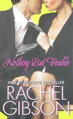 Nothing But Trouble, Rachel Gibson