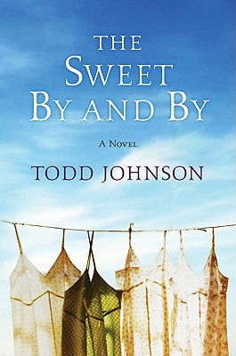 The Sweet By and By, Johnson, Todd