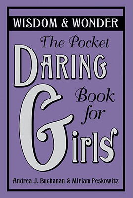 Image for The Pocket Daring Book for Girls: Wisdom & Wonder