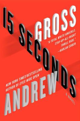 Image for 15 Seconds: A Novel
