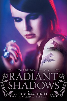 Radiant Shadows (Wicked Lovely), Melissa Marr