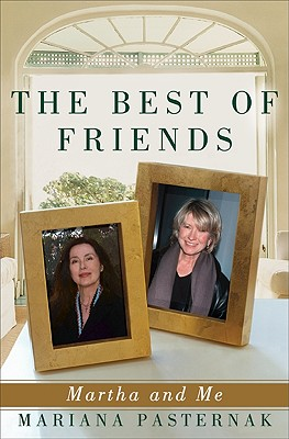 The Best of Friends: Martha and Me, Pasternak, Mariana