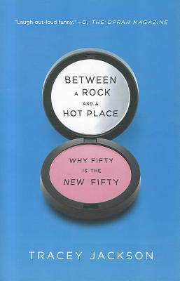 Between A Rock And A Hot Place: Why Fifty Is The N, Jackson, Tracey