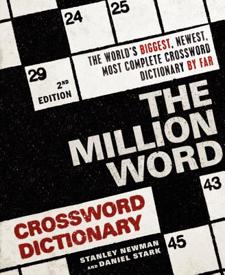 The Million Word Crossword Dictionary, 2nd Edition, Newman, Stanley; Stark, Daniel