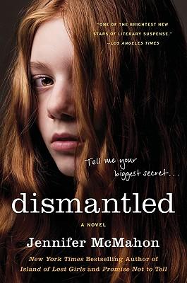 Dismantled: A Novel, McMahon, Jennifer