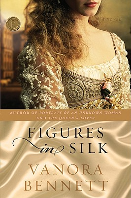 Figures in Silk: A Novel, Bennett, Vanora