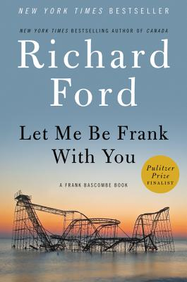 Image for Let Me Be Frank With You A Frank Bascombe Book