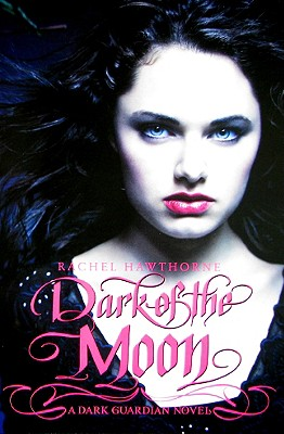Dark of the Moon (Dark Guardian,No. 3), Hawthorne,Rachel