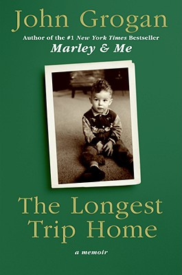The Longest Trip Home: A Memoir, Grogan,John