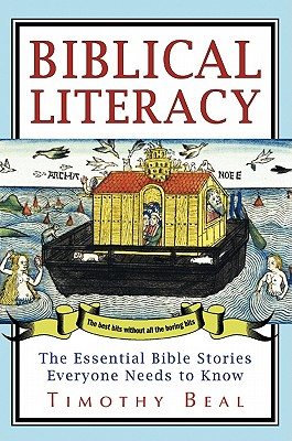 Biblical Literacy: The Essential Bible Stories Everyone Needs to Know, Tim Beal