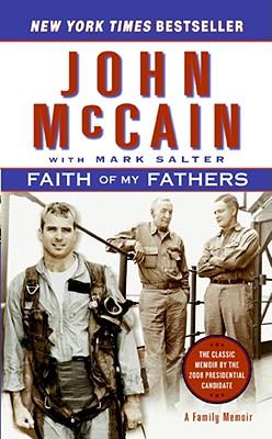 Faith of My Fathers: A Family Memoir, John McCain, Mark Salter