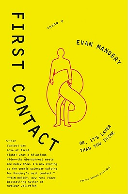 First Contact: Or, It's Later Than You Think, Mandery, Evan