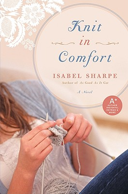 Knit in Comfort: A Novel, Sharpe, Isabel