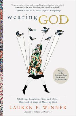 Wearing God, Lauren F. Winner